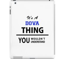 Its a DOVA thing, you wouldn't understand iPad Case/Skin