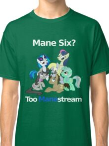 Too Manestream Classic T-Shirt