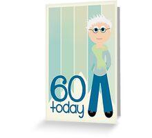 Happy Birthday - 60th Birthday, Male Greeting Card