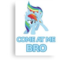 Dash At Me Bro Canvas Print