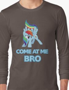 Dash At Me Bro Long Sleeve T-Shirt