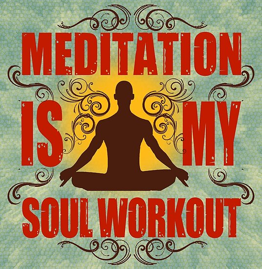 Yoga Meditation is my soul workout by ramanandr