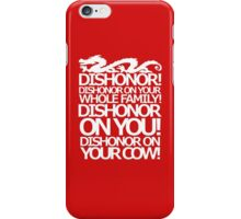 Dishonor on your cow. [US Spelling]  iPhone Case/Skin
