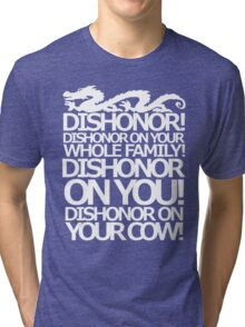 Dishonor on your cow. [US Spelling]  Tri-blend T-Shirt