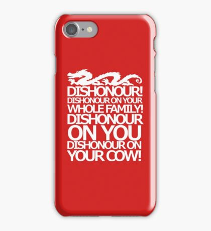 Dishonour on your cow!  iPhone Case/Skin