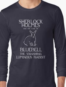 Sherlock Holmes and the case of Bluebell the vanishing luminous rabbit. Long Sleeve T-Shirt