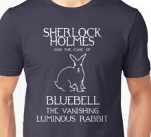 Sherlock Holmes and the case of Bluebell the vanishing luminous rabbit. Unisex T-Shirt