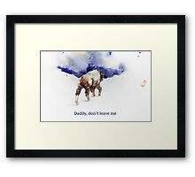 Please make it stop. Framed Print