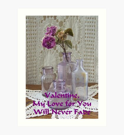 My love for you will never fade Art Print