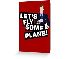 Let's fly some plane Greeting Card