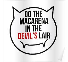 Do the Macarena in the devil's lair Poster