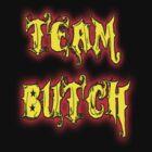Team Butch by Monkeykittiequy