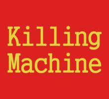 Killing Machine by BlokeyAarsevark