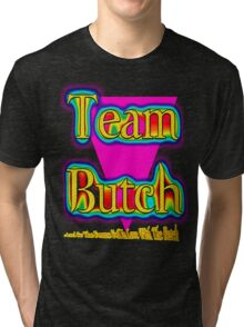 Team Butch Tri-blend T-Shirt