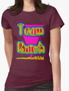 Team Butch Womens Fitted T-Shirt