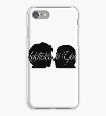 Addicted To You   iPhone Case/Skin