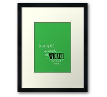 Wicked: No Good Deed Quote Framed Print