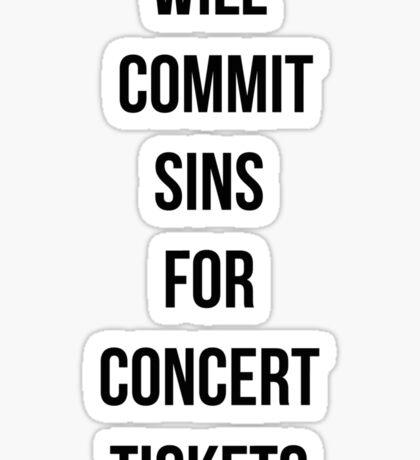 Will commit sins for concert tickets Sticker