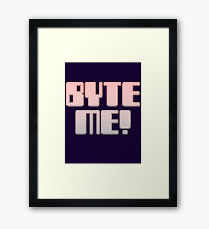 BYTE ME! by Chillee Wilson Framed Print