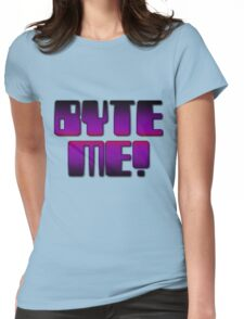 BYTE ME! by Chillee Wilson Womens Fitted T-Shirt