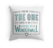 Wonderwall - Oasis - Typography Throw Pillow