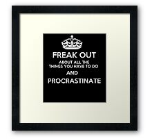 Freak Out and Procrastinate (White) Framed Print