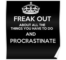 Freak Out and Procrastinate (White) Poster