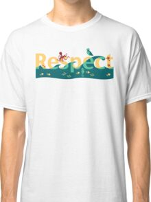 Respect our planet Classic T-Shirt