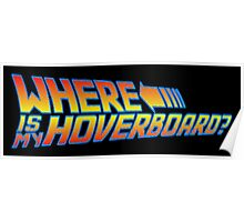 Where is my Hoverboard? Poster