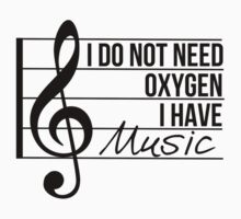 Don't need oxygen, have music by MayaTauber