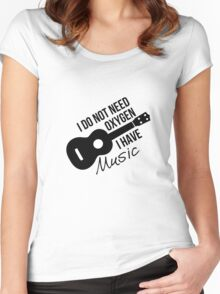 I don't need oxygen, I have music Women's Fitted Scoop T-Shirt