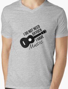 I don't need oxygen, I have music Mens V-Neck T-Shirt