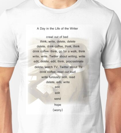 A Day in the Life of the Writer Unisex T-Shirt