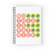 No, this is Patrick  Spiral Notebook