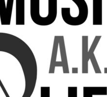 Music a.k.a life Sticker