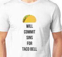 Will commit sins for Taco Bell Unisex T-Shirt