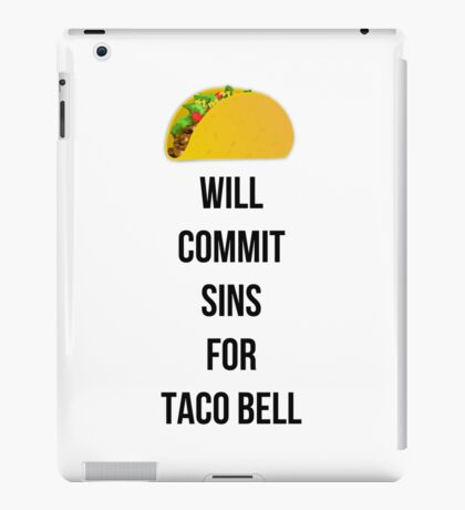 Will commit sins for Taco Bell iPad Case/Skin