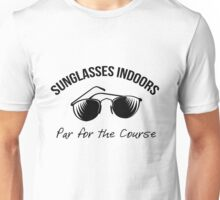 Sunglasses Indoors  Unisex T-Shirt
