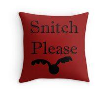 Snitch please Throw Pillow