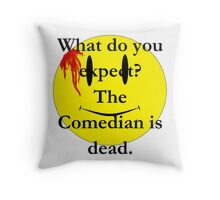 Watchmen, the comedian is dead Throw Pillow