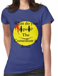 Watchmen, the comedian is dead Womens Fitted T-Shirt