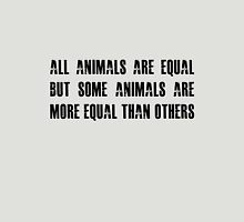 All animals are equal but some animals are more equal than others Unisex T-Shirt