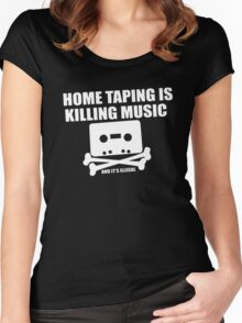 Home Taping is Killing Music... and it's Illegal Women's Fitted Scoop T-Shirt