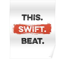 This. Swift. Beat. Poster