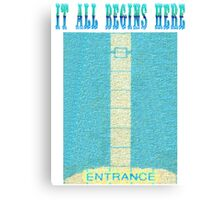 It All Begins Here Canvas Print