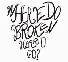 Where Do Broken Hearts Go? (Black) by UzStore