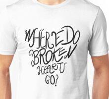 Where Do Broken Hearts Go? (Black) Unisex T-Shirt
