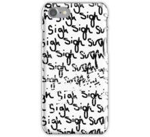 sigh.... iPhone Case/Skin