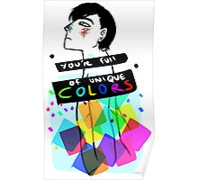 You're Full Of Unique COLORS Poster