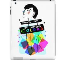 You're Full Of Unique COLORS iPad Case/Skin